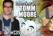 "Interview with Tomm Moore, Oscar nominated director of animated films ""Secret of Kells"" and ""Song of the Sea"" – RubberOnion Animation Podcast #121"